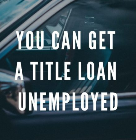 tnl-car-title-loans-unemployed-california